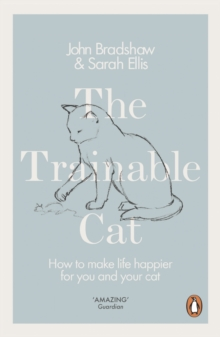 The Trainable Cat : How to Make Life Happier for You and Your Cat, EPUB eBook
