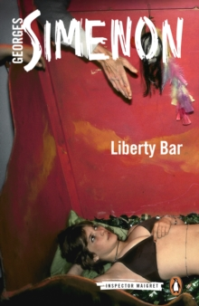 Liberty Bar : Inspector Maigret #17, EPUB eBook