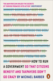 How to Run A Government : So that Citizens Benefit and Taxpayers Don't Go Crazy, Paperback / softback Book