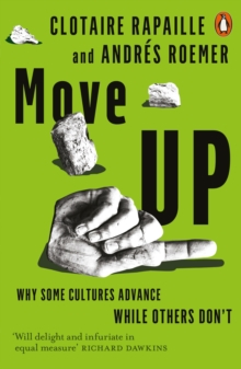 Move Up : Why Some Cultures Advance While Others Don't, Paperback Book