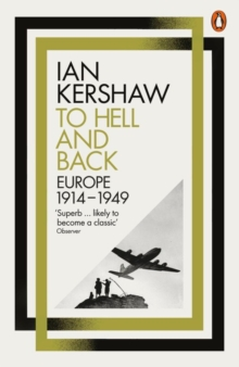 To Hell and Back : Europe, 1914-1949, Paperback / softback Book