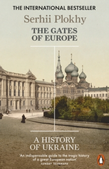The Gates of Europe : A History of Ukraine, Paperback Book
