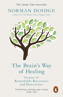 The Brain's Way of Healing : Stories of Remarkable Recoveries and Discoveries, Paperback Book