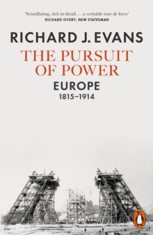 The Pursuit of Power : Europe, 1815-1914, Paperback / softback Book