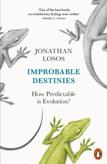 Improbable Destinies : How Predictable is Evolution?, Paperback / softback Book