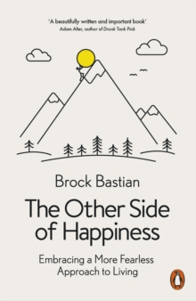 The Other Side of Happiness : Embracing a More Fearless Approach to Living, Paperback / softback Book