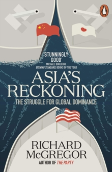 Asia's Reckoning : The Struggle for Global Dominance, Paperback / softback Book
