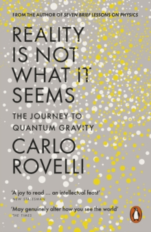 Reality Is Not What It Seems : The Journey to Quantum Gravity, Paperback / softback Book