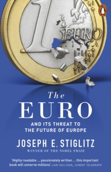 The Euro : And its Threat to the Future of Europe, Paperback / softback Book
