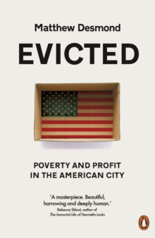 Evicted : Poverty and Profit in the American City, Paperback / softback Book