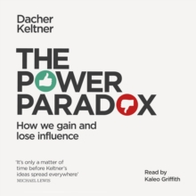 The Power Paradox : How We Gain and Lose Influence, eAudiobook MP3 eaudioBook