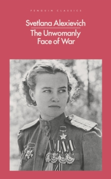 The Unwomanly Face of War, Paperback Book