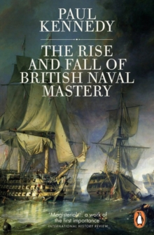 The Rise And Fall of British Naval Mastery, Paperback / softback Book