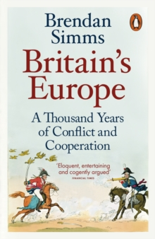 Britain's Europe : A Thousand Years of Conflict and Cooperation, Paperback Book