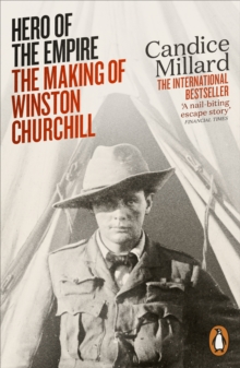 Hero of the Empire : The Making of Winston Churchill, Paperback Book