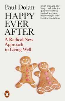Happy Ever After : Escaping The Myth of The Perfect Life, Paperback / softback Book