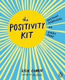 The Positivity Kit : Instant Happiness on Every Page, Paperback / softback Book