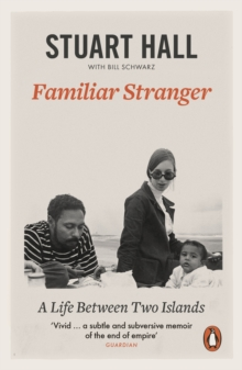 Familiar Stranger : A Life between Two Islands, Paperback Book