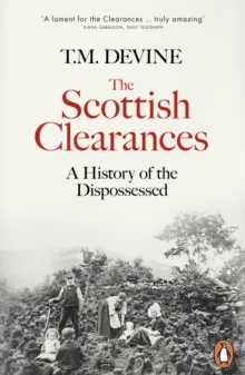 The Scottish Clearances : A History of the Dispossessed, 1600-1900, EPUB eBook