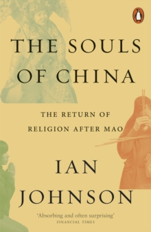 The Souls of China : The Return of Religion After Mao, Paperback Book