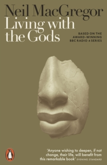 Living with the Gods : On Beliefs and Peoples, Paperback / softback Book