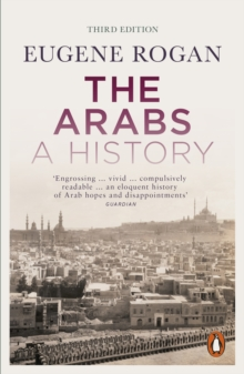 The Arabs : A History - Revised and Updated Edition, Paperback / softback Book