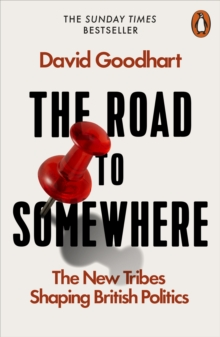 The Road to Somewhere : The New Tribes Shaping British Politics, Paperback Book