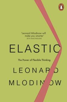 Elastic : Flexible Thinking in a Constantly Changing World, Paperback / softback Book