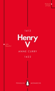 Henry V (Penguin Monarchs) : From Playboy Prince to Warrior King, Paperback Book