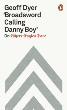 'Broadsword Calling Danny Boy' : On Where Eagles Dare, Paperback / softback Book