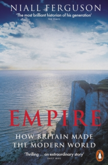 Empire : How Britain Made the Modern World, Paperback / softback Book