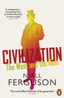 Civilization : The West and the Rest, Paperback / softback Book