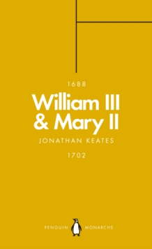 William III & Mary II (Penguin Monarchs) : Partners in Revolution, Paperback / softback Book