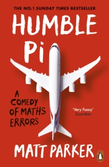 Humble Pi : A Comedy of Maths Errors, EPUB eBook