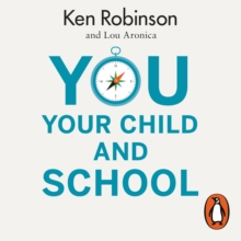 You, Your Child and School : Navigate Your Way to the Best Education, eAudiobook MP3 eaudioBook