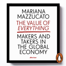 The Value of Everything : Making and Taking in the Global Economy, eAudiobook MP3 eaudioBook