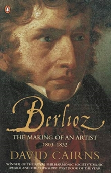 Berlioz : The Making of an Artist 1803-1832, Paperback / softback Book