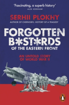 Forgotten Bastards of the Eastern Front : An Untold Story of World War II, Paperback / softback Book