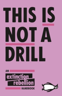 This Is Not A Drill : An Extinction Rebellion Handbook, EPUB eBook