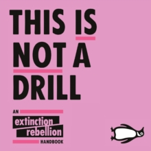 This Is Not A Drill : An Extinction Rebellion Handbook, eAudiobook MP3 eaudioBook