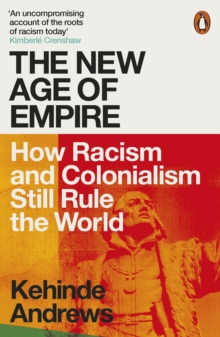The New Age of Empire : How Racism and Colonialism Still Rule the World, EPUB eBook