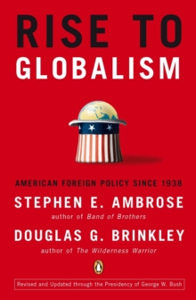 Rise to Globalism : American Foreign Policy Since 1938, Paperback Book