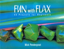 Fun With Flax: 50 Projects For Beginners, Paperback Book