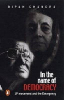 In the Name of Democracy : JP Movement and the Emergency, Paperback Book