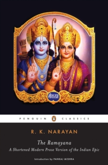 The Ramayana : A Shortened Modern Prose Version Of The Indian Epic, Paperback Book