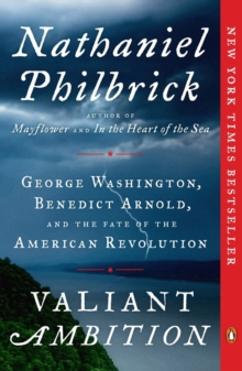 Valiant Ambition : George Washington, Benedict Arnold, and the Fate of the American Revolution, Paperback Book