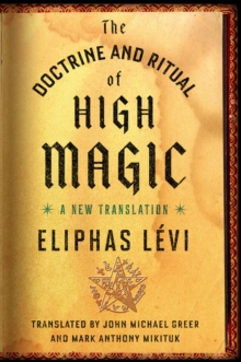 The Doctrine and Ritual of High Magic : A New Translation, Paperback Book