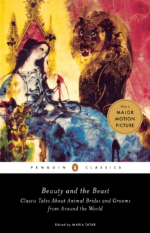 Beauty and the Beast : Classic Tales About Animal Brides and Grooms from Around the World, Paperback Book