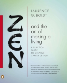 Zen and the Art of Making a Living : A Practical Guide to Creative Career Design, Hardback Book