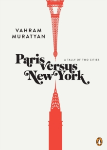 Paris Versus New York : A Tally of Two Cities, Hardback Book